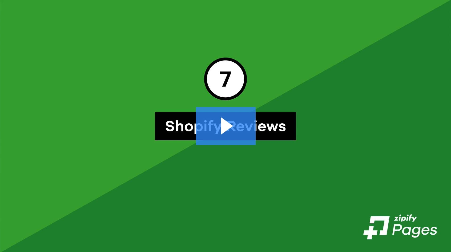 7 Shopify Reviews
