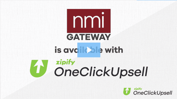NMI payment processor in Zipify OneClickUpsell
